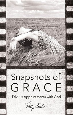 Snapshots of Grace: Divine Appointments with God