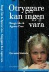 Otryggare kan ingen vara by Bengt-Åke Cras