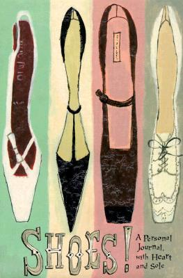 NOT A BOOK: Shoes!: A Personal Journal, With Heart and Sole