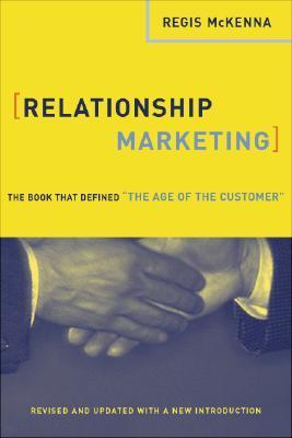 Relationship Marketing by Regis McKenna