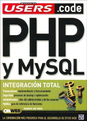 Php Y My Sql: Manual De Programación Users .Code (Manuales Users En Espanol/Spanish)