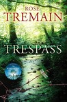 Trespass by Rose Tremain
