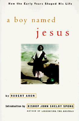 A Boy Named Jesus: A Biography