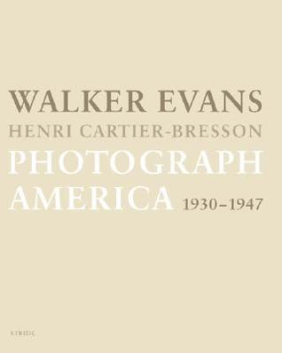 Walker Evans & Henri Cartier Bresson: Photograph America