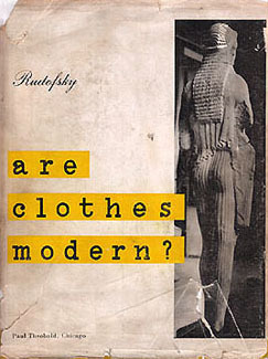 are clothes modern an essay on contemporary apparel by bernard  an essay on contemporary apparel by bernard rudofsky