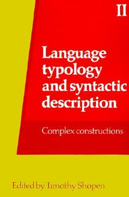 Language Typology and Syntactic Description Volume II: Complex Constructions