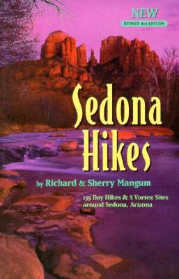 Sedona Hikes: 135 Day Hikes and 5 Vortex Sites Around Sedona, AZ.