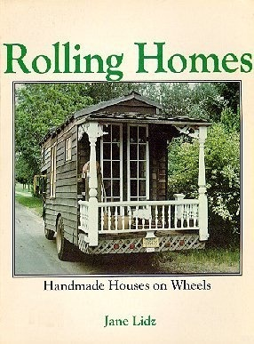 Rolling Homes: Handmade Houses on Wheels
