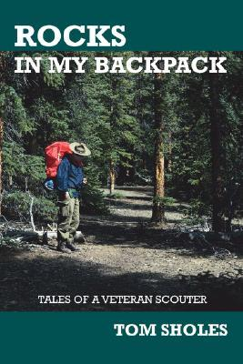 Rocks in My Backpack: Tales of a Veteran Scouter