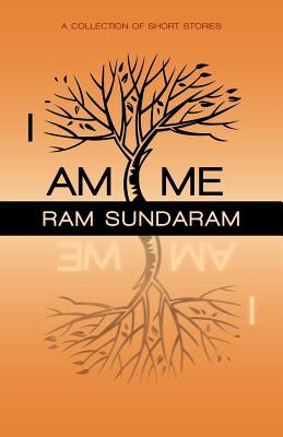 I Am Me by Ram Sundaram