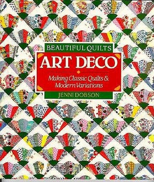Beautiful Quilts: Art Deco: Making Classic QuiltsModern Variations