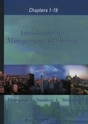 Introduction to Management Accounting, Chapters 1-19