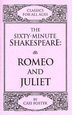 The Sixty-Minute Shakespeare: Romeo and Juliet