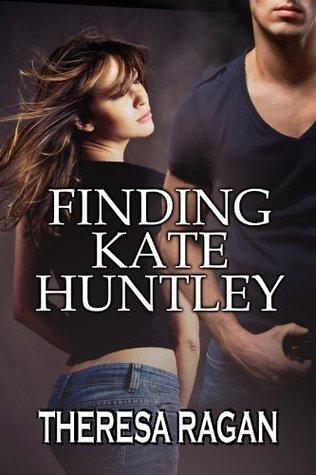 Finding Kate Huntley by Theresa Ragan