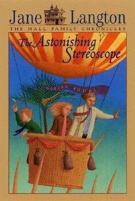 The Astonishing Stereoscope by Jane Langton