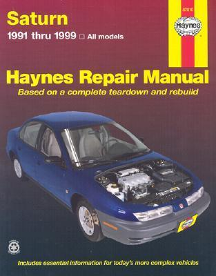 Haynes Saturn 1991 1999 (Haynes Automotive Repair Manual Series)