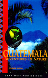 Guatemala Adventures in Nature
