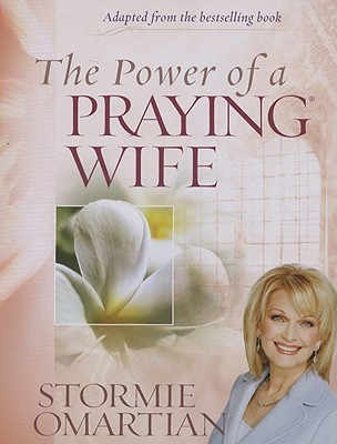 The Power of a Praying Wife [With Leader GuideWith PostersWith WorkbookWith CDWith DVD]