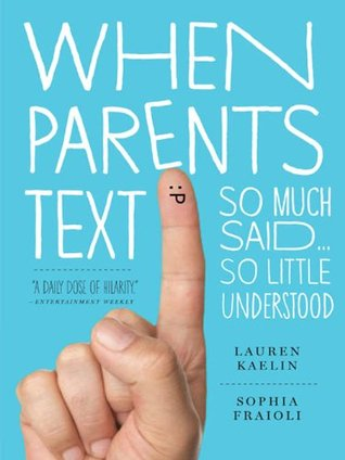 When Parents Text by Sophia Fraioli