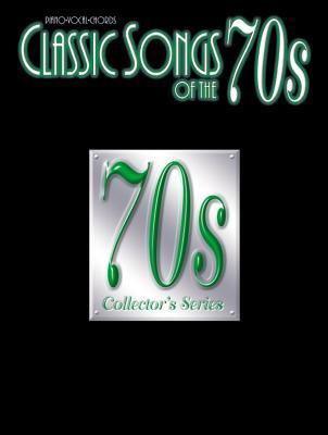 Classic Songs of the 70s: Piano/Vocal/Chords