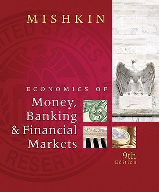 The Economics of Money, Banking, and Financial Markets [with MyEconLab 1-Semester Access Code]