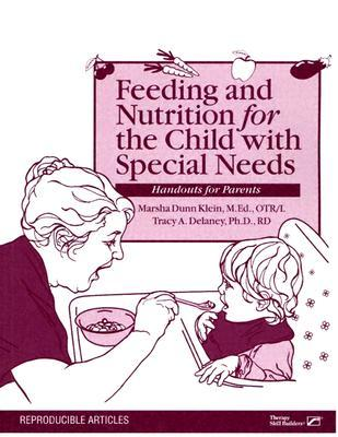 Feeding and Nurtition for the Child with Special Needs: Handouts for Parents