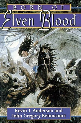 Born Of Elven Blood by Kevin J. Anderson