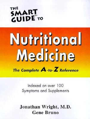 Nutritional Medicine: The Complete A to Z Reference