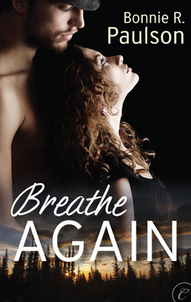 Breathe Again by Bonnie R. Paulson