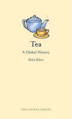 Tea: A Global History (The Edible Series)