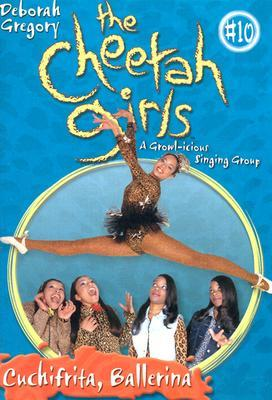 Cuchifrita Ballerina (The Cheetah Girls #10)