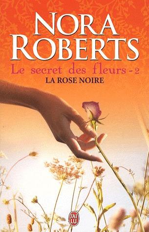 La rose noire (Le secret des fleurs #2)