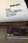 The Gutenberg Rubric by Nathan Everett