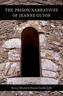 The Prison Narratives of Jeanne Guyon