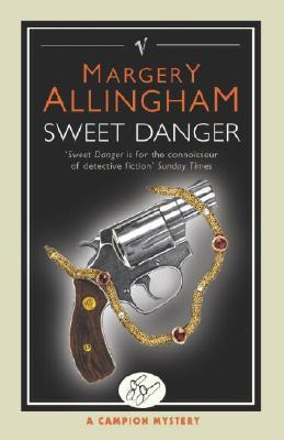 Sweet Danger (Albert Campion Mystery #5)