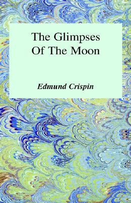 The Glimpses of the Moon (Gervase Fen, #10)
