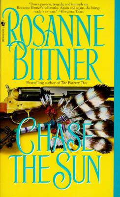 Chase the Sun by Rosanne Bittner