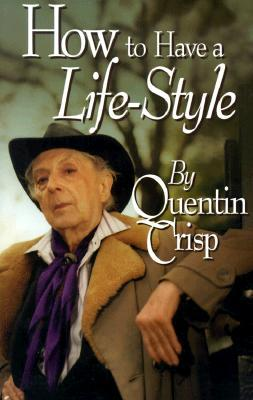 How to Have a Lifestyle by Quentin Crisp
