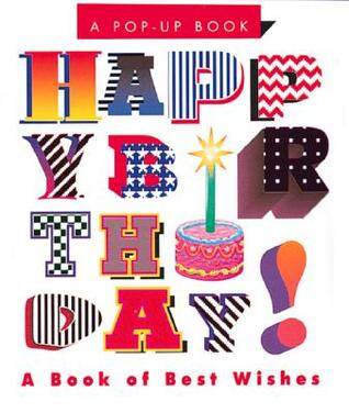 Happy Birthday!: A Book of Best Wishes, a Pop Up Book