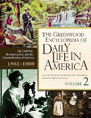 The Greenwood Encyclopedia of Daily Life in America, Volume 2 by Randall M. Miller