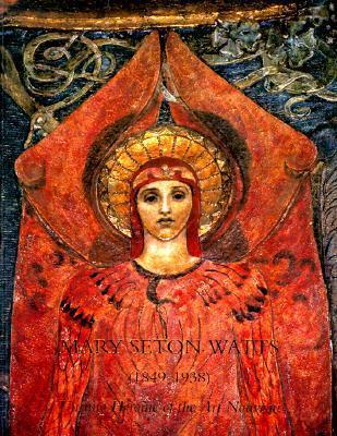 Mary Seton Watts (1849-1938): Unsung Heroine of the Art Nouveau