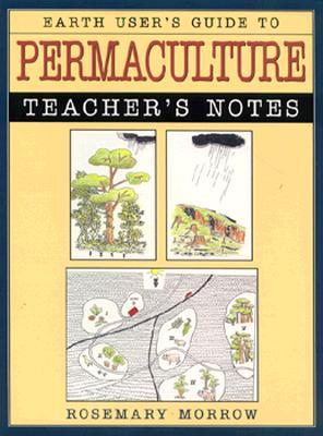 earth user s guide to permaculture teacher s notes by rosemary morrow rh goodreads com The Lightning Thief Teacher Guide Novel Ties Teacher Guides