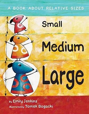 Small, Medium, Large by Emily Jenkins
