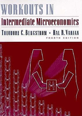 Workouts In Intermediate Microeconomics For A Modern Approach Seventh Edition By Theodore C Bergstrom