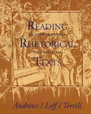 Reading Rhetoric Texts: An Introduction to Criticism