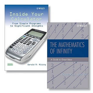 Inside Your Calculator: From Simple Programs to Significant Insights + the Mathematics of Infinity: A Guide to Great Ideas Set