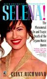 Selena: The Phenomenal Life and Tragic Death of the Tejano Music Queen