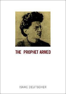 The Prophet Armed by Isaac Deutscher