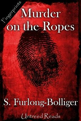 Murder on the Ropes by Susan Furlong-Bolliger