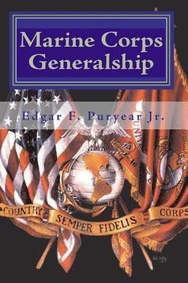 Marine Corps Generalship by Edgar F. Puryear Jr.